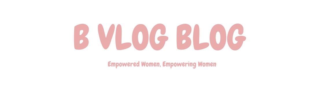 B Vlog Blog