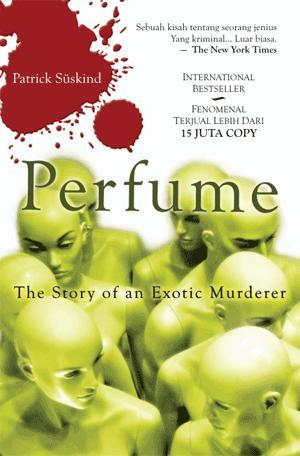 Perfume - The Story Of an Exotic Murderer