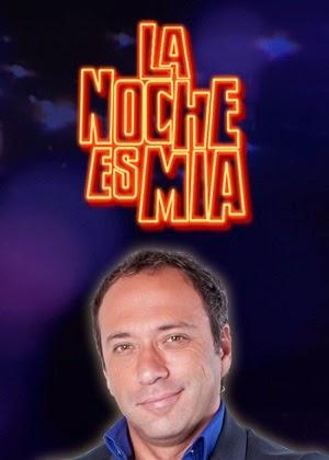 La Noche Es Mia – Viernes 09-05-14