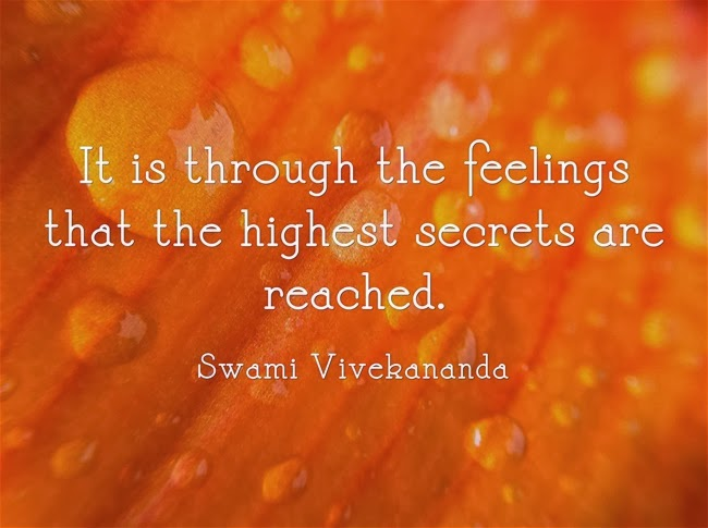 It is through the feelings that the highest secrets are reached.
