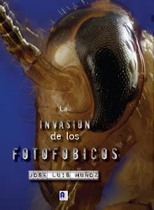 LA INVASIÓN DE LOS FOTOFÓBICOS, Atanor Ediciones, 2013