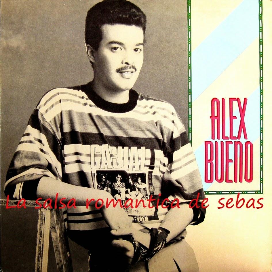 La salsa romantica de sebas alex bueno 1999 for Alex el bueno jardin prohibido