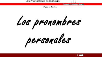 http://cplosangeles.juntaextremadura.net/web/edilim/tercer_ciclo/lengua/los_pronombres_personales/pronombres_personales.htm