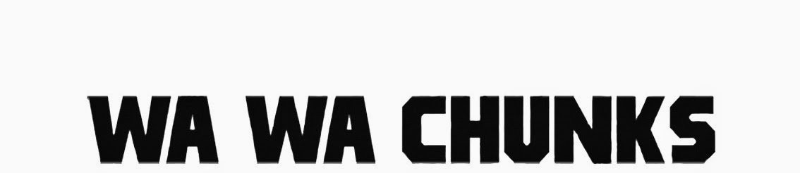 Wa Wa Chunks