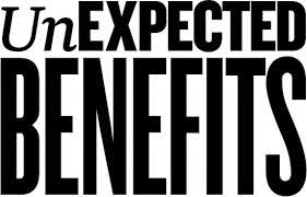 unexpected benefits