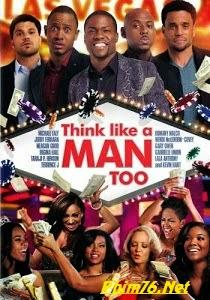 Đàn Ông Đích Thực 2 - Think Like A Man Too