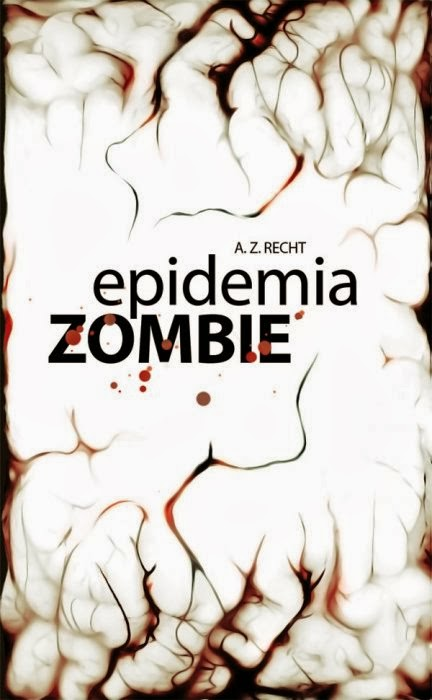 Epidemia Zombie (A.Z.Recht - Multiplayer.it Edizioni)
