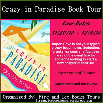 Link back to the Tour: http://fireandicebooktours.wordpress.com/2013/10/28/book-tour-crazy-in-paradise-by-deborah-brown-mystery-tour-dates-112013-12413/