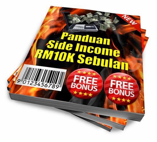 """PERCUMA E-book """"Panduan Side Income RM10k Sebulan"""". Sila klik e-book di bawah"""