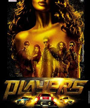 Players (2012 - movie_langauge) - Abhishek Bachchan, Sonam Kapoor, Bipasha Basu, Bobby Deol, Neil Nitin Mukesh, Vinod Khanna, Omi Vaidya, Johnny Lever, Aftab Shivdasani, Shweta Bhardwaj, Richard Whiteside, Vyacheslav Razbegaev, Sikander Kher