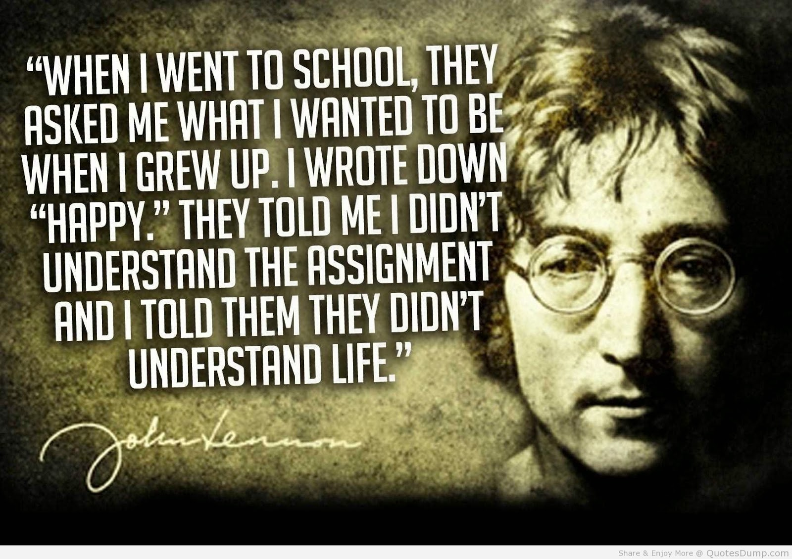 I Wrote Down Happy They Told Me Didnt Understand The Assignment And Them Life John Lennon