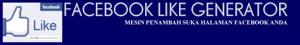 MESIN PENAMBAH LIKE FACEBOOK