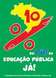 ASSINE O ABAIXO-ASSINADO 10% DO PIB PARA A EDUCAÇÃO PÚBLICA JÁ!