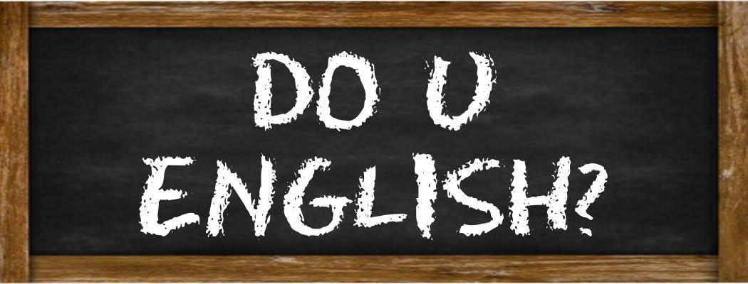 Do U English?