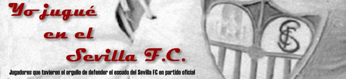 Yo jugué en el Sevilla F.C.