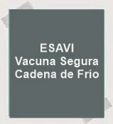 Vacuna Segura- ESAVI-Cadena de Frío