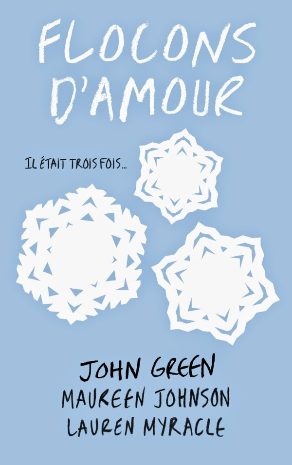 Flocons d'amour - John Green - Maureen Johnson - Lauren Myracle