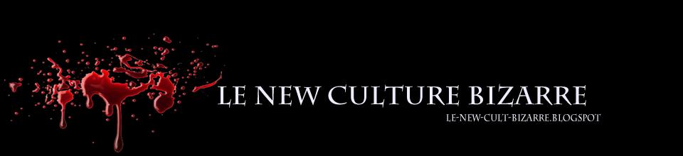Le New Cult Bizarre