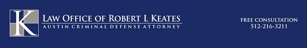 Law Office of Robert Keates - Austin Attorney Blog