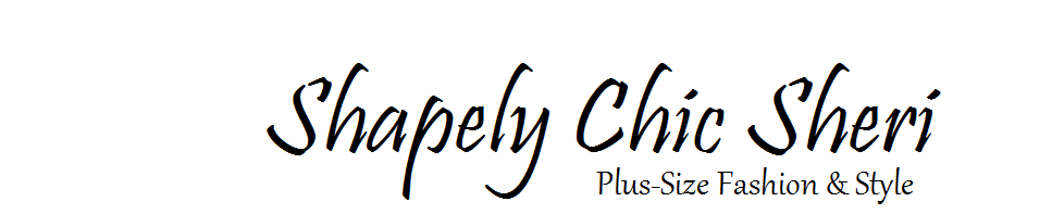 Shapely Chic Sheri - Plus Size Fashion and Style Blog for Curvy Women