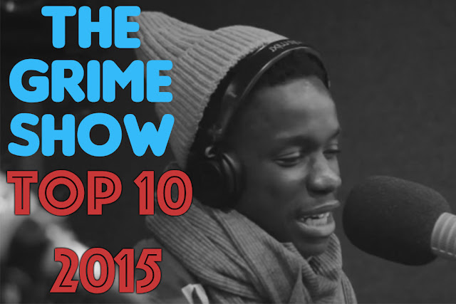 THE GRIME SHOW: TOP 10 OF 2015