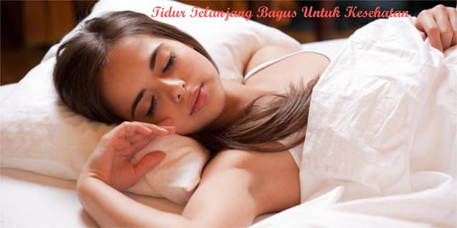 Tidur Telanjang Bagus untuk pria dan Wanita