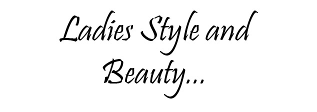 Ladies Style and Beauty