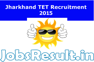 Jharkhand TET Recruitment 2015