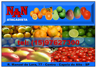 NAN  ATACADISTA DE FRUTAS  Capela do Alto - SP  Rua. Manoel de Lara, 77  Centro    Tel: (15) 9762-
