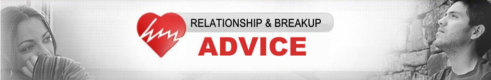 Relationship And Break Up Advice