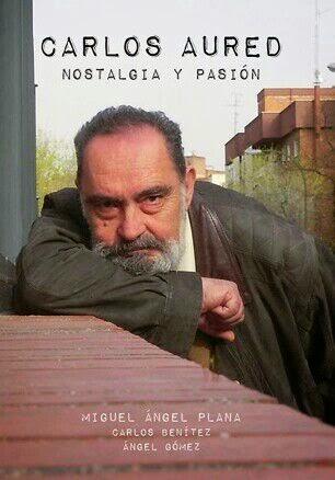 PUBLICACIONES DE LA EDITORIAL MUSEO FANTÁSTICO:                    CARLOS AURED. NOSTALGIA Y PASIÓN