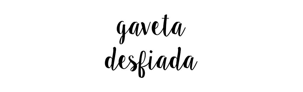 Gaveta Desfiada