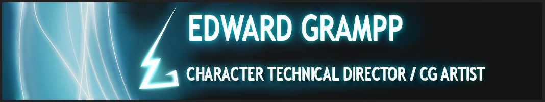 Edward Grampp - Character Technical Director/CG Generalist