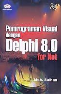 AJIBAYUSTORE  Judul Buku : Pemrograman Visual dengan Delphi 8.0 Disertai CD Pengarang : Moh. Sulhan Penerbit : Gava Media