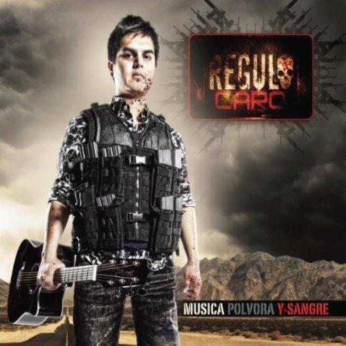 Regulo Caro - Musica,Polvora y Sangre Disco - Album 2011