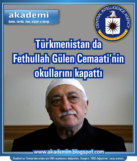 Türkmenistan da Fethullah Gülen Cemaati'nin okullarını kapattı