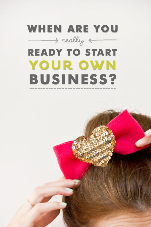 when are you really ready to start your own business, business, women entrepreneurs, betty red, betty red design, quitting your day job, connections, 