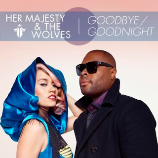Her Majesty & The Wolves - Goodbye/
