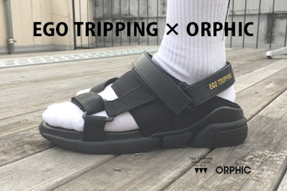 EGO TRIPPING×ORPHIC