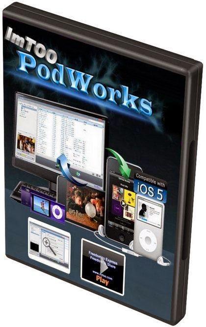 ImTOO PodWorks Platinum 5.6.2.20140521 Full,Phần mềm dành cho hệ điều hành iOS