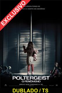Assistir Poltergeist – O Fenômeno Dublado 2015