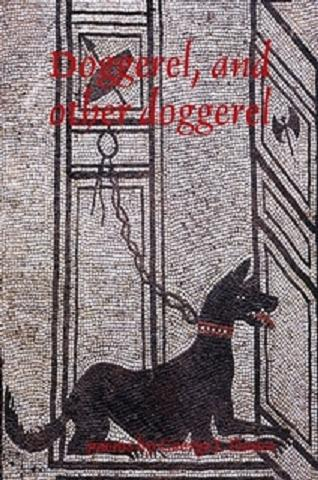 Doggerel, <br>and other doggerel