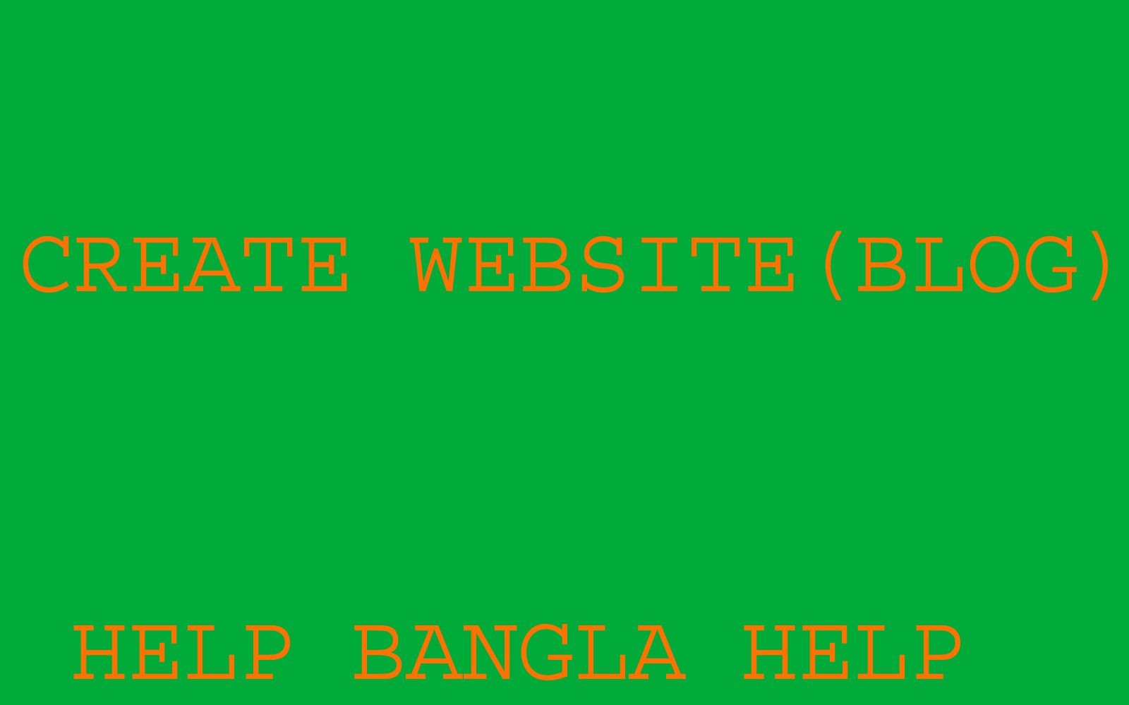 website blog kivabe create kora jai bangla te help help jodi apni apnar business online korte chan othobo nijer knowladge puro world ye online share korte chan tobe apnar website blog thaka dorkar