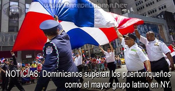 NOTICIAS - Dominicanos superan los puertorriqueños como el mayor grupo latino en NY.