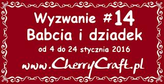 http://cherrycraftpl.blogspot.com/2016/01/wyzwanie-14-babcia-i-dziadek.html