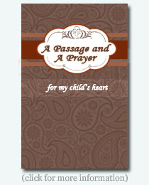 A Passage and a Prayer... for my child's heart