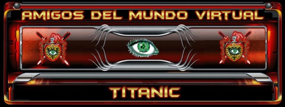 Titanic - Amigos del Mundo Virtual
