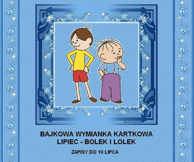 lipiec- Bolek i Lolek