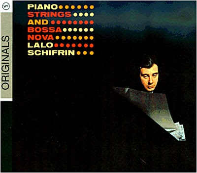 Piano strings and Bossa nova - Lalo Schiffrin - Verve - 2008