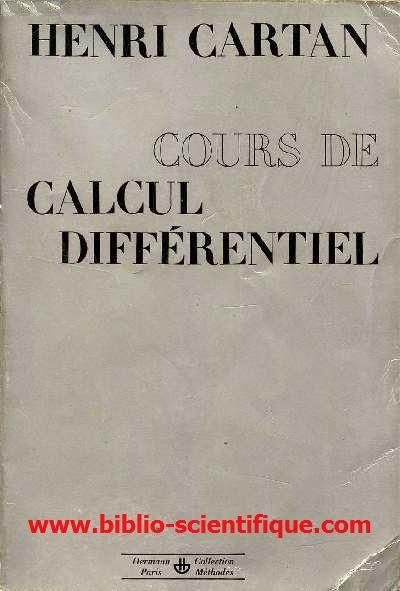 Cours de calcul différentiel - Henri Cartan, Paris, Hermann, 1967